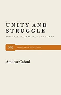 Unity and Struggle: Speeches and Writings of Amilcar Cabral (Monthly Review Press Classic Titles)