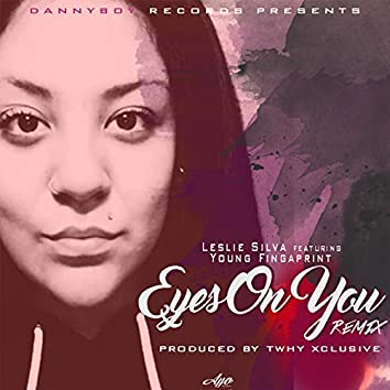 Eyes on You (Remix) [feat. Young Fingaprint]