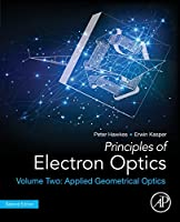 Principles of Electron Optics, Volume 2: Applied Geometrical Optics, 2nd Edition Front Cover