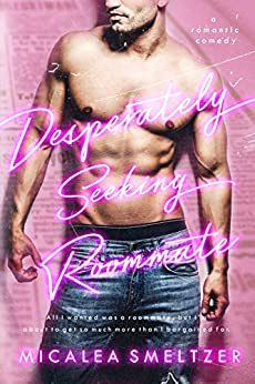 Desperately Seeking Roommate by [Micalea Smeltzer]