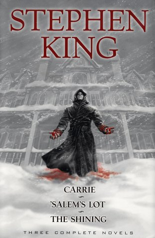 Stephen King: Three Complete Novels: Carrie; Salems Lot; The Shining