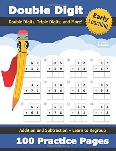 Double Digit Addition and Subtraction: 100 Practice Pages - Add and Subtract - Double Digit, Triple Digit, and More - 2 Digit - 3 Digit - Multi Digit ... 2nd, 3rd Grade) (Ages 7-9) - Math Workbook