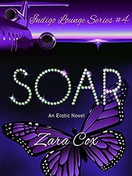 SOAR (The Indigo Lounge Series Book 4) by [Zara Cox]