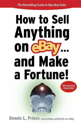 How to Sell Anything on eBay... And Make a Fortune (How to Sell Anything on Ebay & Make a Fortune) (English Edition) eBook: Prince, Dennis L.: Amazon.es: Tienda Kindle