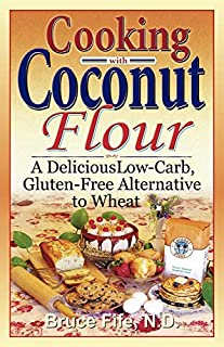 Cooking with Coconut Flour: A Delicious Low-Carb, Gluten-Free Alternative to Wheat (0941599639)   Amazon price tracker / tracking, Amazon price history charts, Amazon price watches, Amazon price drop alerts