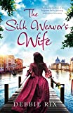 The Silk Weaver's Wife: A gripping mystery of a forgotten Italian painting and a secret love story