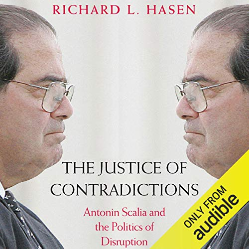 The Justice of Contradictions Audiobook By Richard L. Hasen cover art