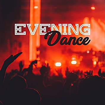 Evening Dance – Chill Out Beach Party, Ibiza Night, Hot Dance Music, Drinks & Cocktails