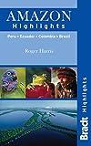 Amazon Highlights: Peru· Ecuador· Colombia· Brazil (Bradt Travel Guides (Highlights Guides)) [Idioma...