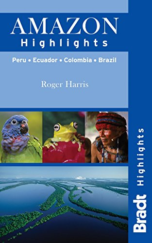 Amazon Highlights: Peru· Ecuador· Colombia· Brazil (Bradt Travel Guides (Highlights Guides)) [Idioma Inglés]