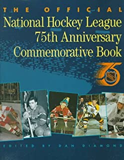 The Official National Hockey League 75th Anniversary Commemorative Book