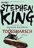 Todesmarsch: Roman - Stephen King