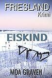 Eiskind: Frieslandkrimi (Joachim Stein in Friesland 8)