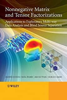 Nonnegative Matrix and Tensor Factorizations: Applications to Exploratory Multi-way Data Analysis and Blind Source Separat...