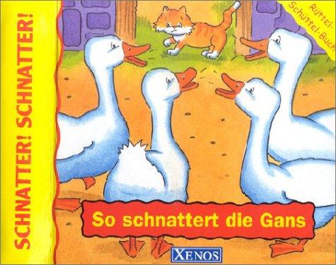 So schnattert die Gans: Rüttel-Schüttel-Buch mit Soundmodul