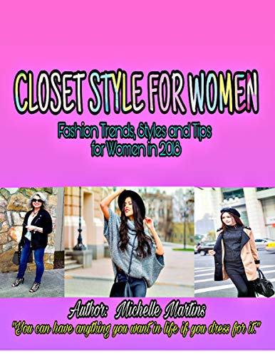 Closet Style for Women: Fashion Trends, Styles and Tips for Women in 2018