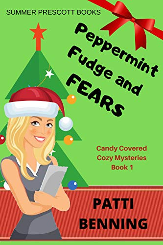 Peppermint Fudge and Fears (Candy Covered Cozy Mysteries Book 1) (English Edition)