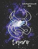 Tauro: Calendario Semanal 2020 | Enero a Diciembre | El regalo perfecto para tu Tauro favorito | Calendario, agenda, organizador, libreta, diario | Edición Signo del Zodiaco Horoscopo en Constelación