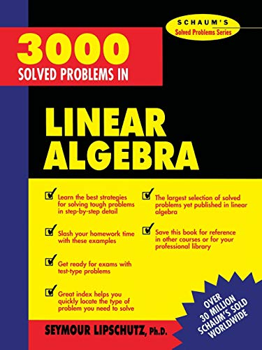 3000 Solved Problems in Linear Algebra (Schaum\'s Solved Problems Series)