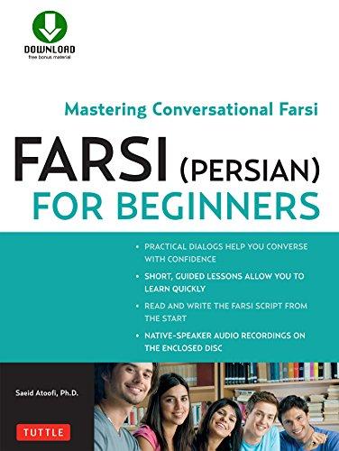 Farsi (Persian) for Beginners: Mastering Conversational Farsi (English Edition)