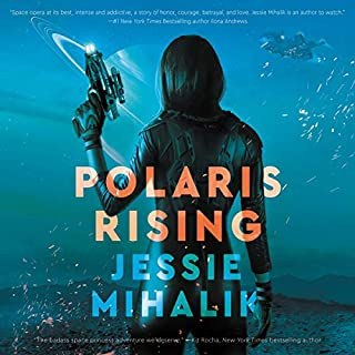 Polaris Rising     A Novel              By:                                                                                                                                 Jessie Mihalik                               Narrated by:                                                                                                                                 Emily Woo Zeller                      Length: 12 hrs and 41 mins     7 ratings     Overall 4.3