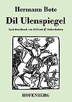 Dil Ulenspiegel: Nach dem Druck von 1515 mit 87 Holzschnitten