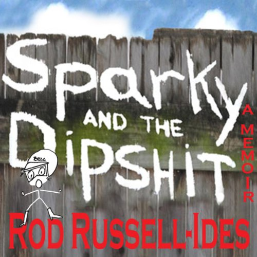 Sparky and the Dipshit audiobook cover art
