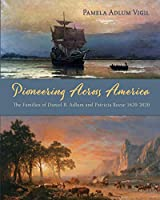 Pioneering Across America: The Families of Daniel B. Adlum and Patricia Reese 1620-2020