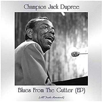 Blues from the Gutter (All Tracks Remastered, Ep)