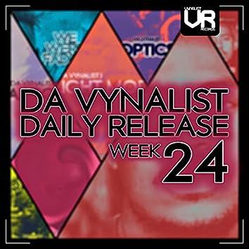 Da Vynalist Daily Release: Week 24