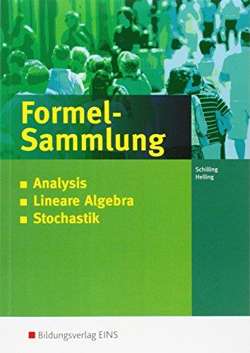 Anwendungsbezogene Analysis: Analysis - Stochastik - Lineare Algebra - Analytische Geometrie: Formelsammlung für die Allgemeine Hochschulreife ... Hochschulreife an Beruflichen Schulen)