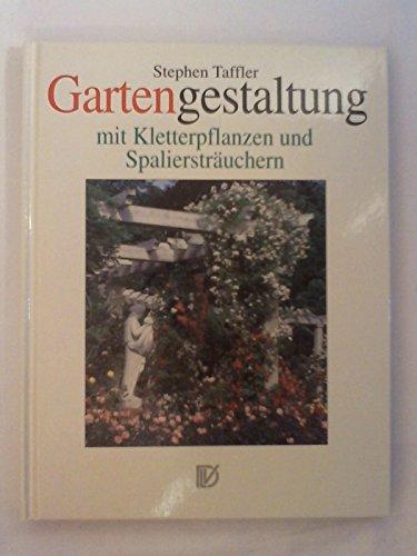 Gartengestaltung mit Kletterpflanzen und Spaliersträuchern