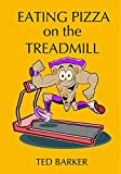 Eating Pizza On The Treadmill