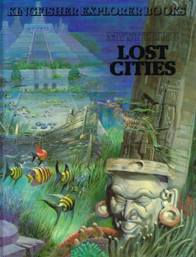 Lost Cities (Kingfisher explorer books. mysteries)