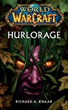 World of Warcraft - Hurlorage - Format Kindle - 9782809460285 - 2,99 €