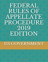 FEDERAL RULES OF APPELLATE PROCEDURE 2019 EDITION