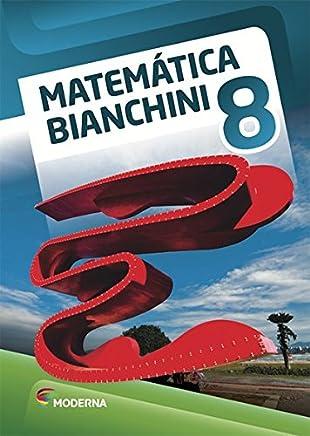 Matemática Bianchini. 8º Ano