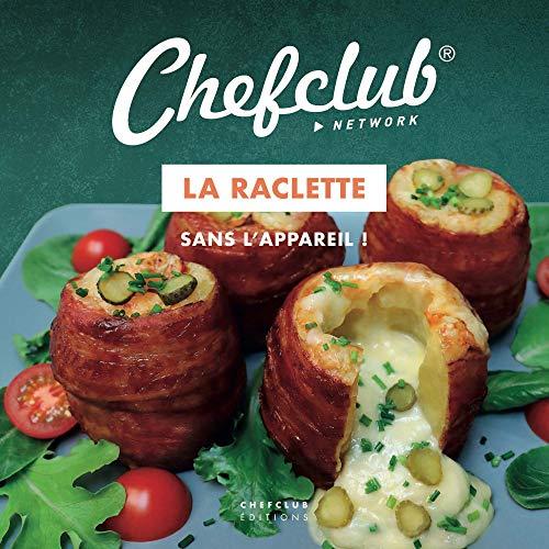 La Raclette - Sans l'appareil !