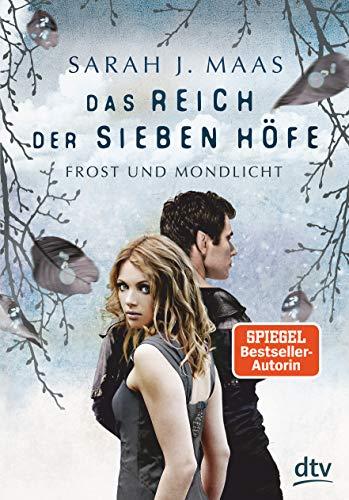 Das Reich der sieben Höfe 4 - Frost und Mondlicht: Roman