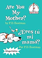 Are You My Mother?/?Eres tu mi mama? (The Cat in the Hat Beginner Books/Yo Puedo Leerlo Solo) (Spanish Edition) by P.D. Eastman(2016-01-12)