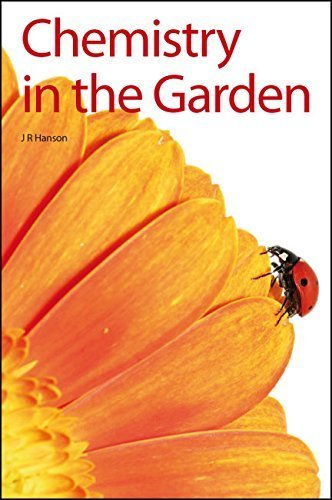 Chemistry in the Garden: RSC by James R Hanson (2007-08-24)