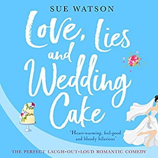 Love, Lies and Wedding Cake: The perfect laugh out loud romantic comedy audiobook cover art