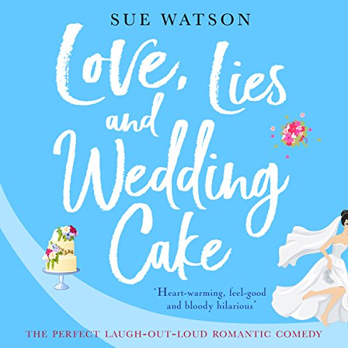 Love, Lies and Wedding Cake: The perfect laugh out loud romantic comedy                   De :                                                                                                                                 Sue Watson                               Lu par :                                                                                                                                 Katie Villa                      Durée : 8 h et 14 min     Pas de notations     Global 0,0