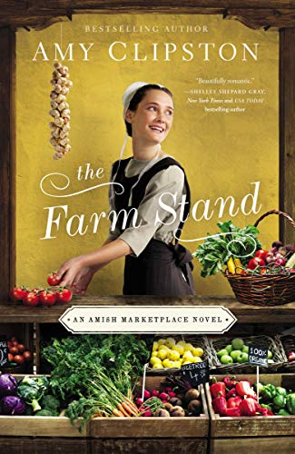 The Farm Stand (An Amish Marketplace Novel Book 2) by [Amy Clipston]