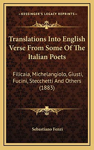 Translations Into English Verse from Some of the Italian Poets: Filicaia, Michelangiolo, Giusti, Fucini, Stecchetti and Others (1883)