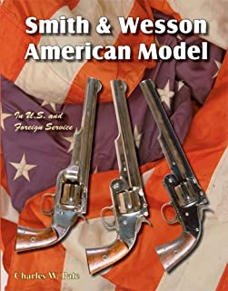 Smith & Wesson American Model: in U.S. and Foreign Service