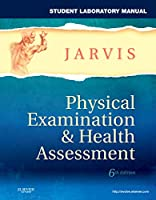 Student Laboratory Manual for Physical Examination & Health Assessment, 6e