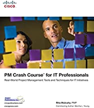PM Crash Course for IT Professionals: Real-World Project Management Tools and Techniques for IT Initiatives (Networking Technology)