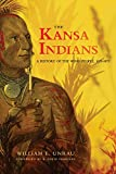 The Kansa Indians: A History of the Wind People, 1673-1873 (The Civilization of the American Indian Series ; V. 114) (Volume 114)