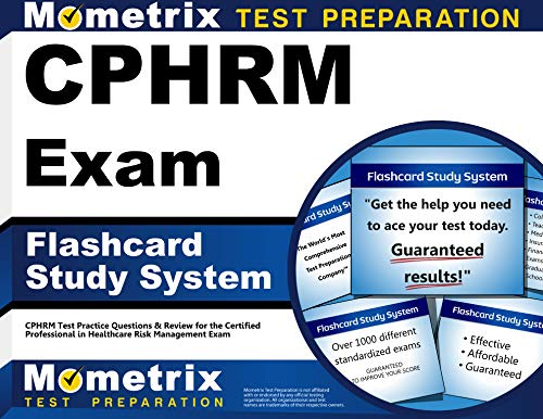 Cphrm Exam Flashcard Study System Cphrm Test Practice Questions Review For The Certified Professional In Healthcare